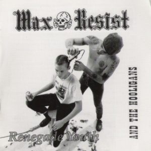 Max Resist - Renegade Youth - Compact Disc