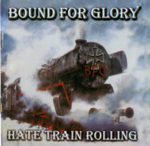 Bound for Glory - Hate Train Rolling - Compact Disc