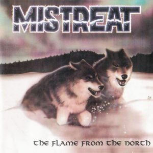 Mistreat - The Flame from the North - Compact Disc