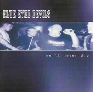 Blue Eyed Devils - We'll Never Die - Compact Disc