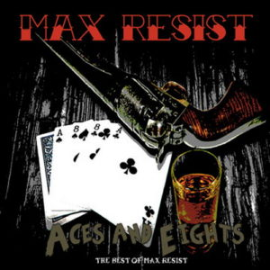 Max Resist - Aces and Eights - Compact Disc