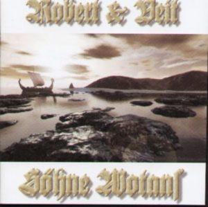 Robert & Veit - Söhne Wotans