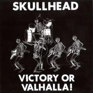 Skullhead - Victory Or Valhalla! - Compact Disc