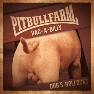 Pitbullfarm - Dog's Bollocks - Compact Disc