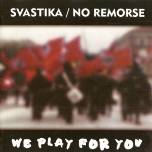 Svastika / No Remorse - We Play for You