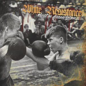 White Resistance - Nicht in Diesem Leben