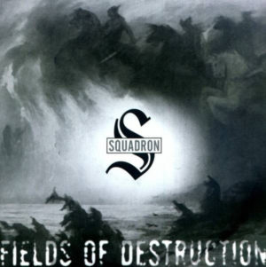 Squadron - Fields of Destruction - EP ( Black)