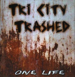 Tri City Trash - One Life