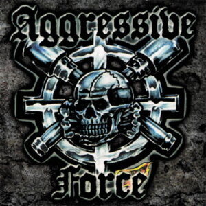 Aggressive Force - Aggressive Force