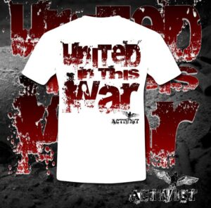 Activist - United in this War - White Shirt - All Sizes