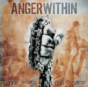Anger Within - Fight-Live-Act-Give - Compact Disc