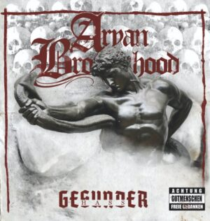 Aryan Brotherhood - Gesunder Hass