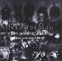 Kraftschlag - Die Wilden Jahre... Lieder vom Index 89-95