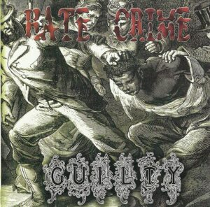 Hate Crime - Guilty