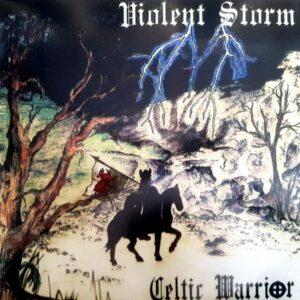 Violent Storm - Celtic Warrior