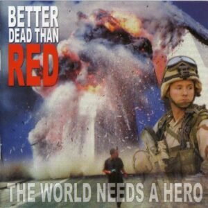 Better Dead Than Red - The World Need's A Hero - Compact Disc