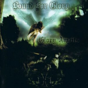 Bound for Glory - Glory Awaits - Compact Disc