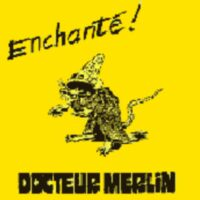 Dr. Merlin - Enchanté! - Compact Disk