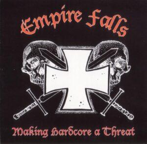 Empire Falls - Making Hardcore A Threat - Compact Disc