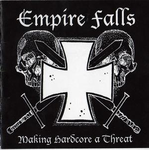 Empire Falls - Making Hardcore A Threat (Limited Edition) - Compact Disc