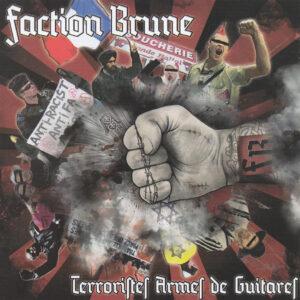 Faction Brune - Terroristes Armes de Guitares