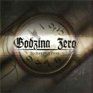 Godzina Zero - To Jest Mój Znak