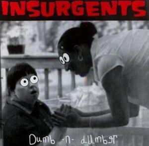 Insurgents - Dumb & Dumber - Compact Disc