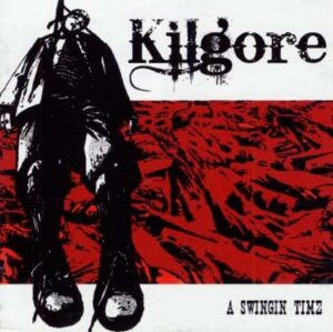 Kilgore - A Swinging Time