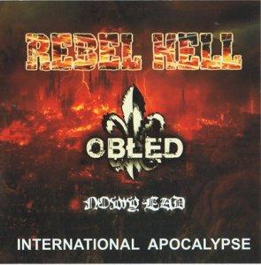 Obłęd&Rebel Hell& Nowy Ład - International Apocalypse