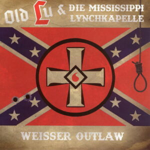 Old Lu & Die Mississippi Lynchkapelle - Weisser Outlaw - Compact Disc