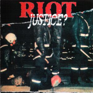 Riot – Justice?