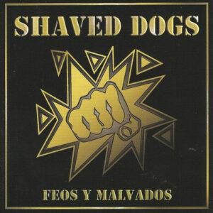Shaved Dogs - Feos Y Malvado