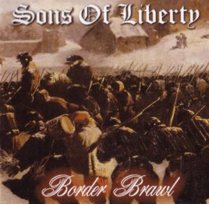 Sons Of Liberty - Border Brawl - Compact Disc