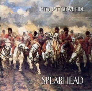 Spearhead - Into Battle We Ride