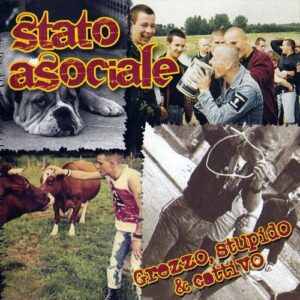 Stato Asociale - Grezzo, Stupido & Cattivo