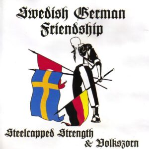 Steelcapped Strength&Volkszorn - Swedish-German-Friendship - Compact Disc
