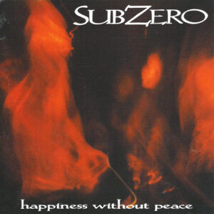 SubZero - Happiness Without Peace I- Compact Disc