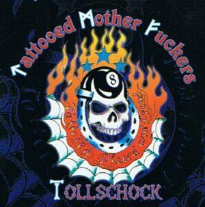 Tattooed Mother Fuckers& Tollschock - Tattooed Pissed & Proud