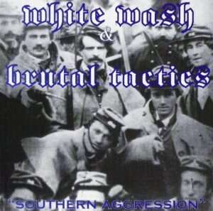 White Wash & Brutal Tactics - Southern Aggression - Compact Disc