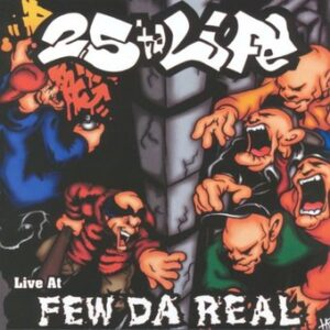25 Ta Life - Live At Few Da Real - Compact Disc