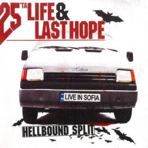 25 ta Life&Last Hope - Hellbound Split - Compact Disc