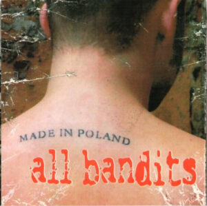 All Bandits – Made In Poland - Compact Disc