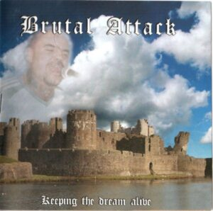 Brutal Attack – Keeping The Dream Alive - Compact Disc