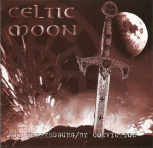 Celtic Moon - Aus Überzeugung - By Conviction - Compact Disc