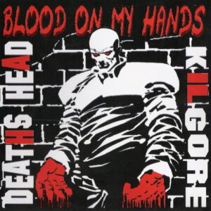 Deaths Head & Kilgore - Blood on My Hands - Compact Disc