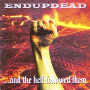 Endupdead - And the Hell Followed Them - Compact Disc