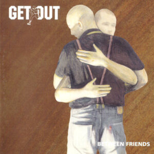 Get Out – Between Friends - Compact Disc