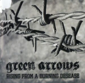 Green Arrows - Rising From A Burning Disease - Compact Disc