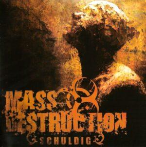 Mass Destruction - Schuldig - Compact Disc