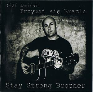 Olaf Jasinski - Trzymaj sie Bracie (Stay Strong Brother) - Compact Disc